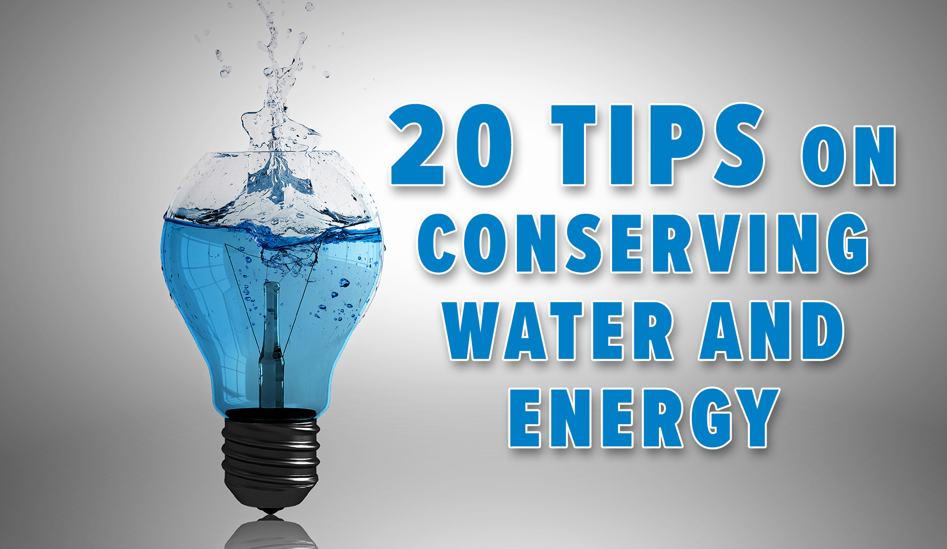 20 tips on conserving water and energy